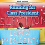 Running for Class President : Represent and Solve Problems Involving Division - Richelle Jackson