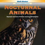 Nocturnal Animals : Represent and Solve Problems Involving Multiplication - Jodi Lockerd