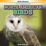 North American Birds : Represent and Solve Problems Involving Multiplication - Caitie McAneney