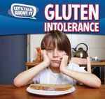 Gluten Intolerance : Let's Talk about It - Caitie McAneney