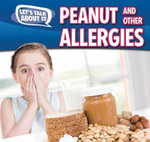 Peanut and Other Food Allergies : Let's Talk about It - Caitie McAneney