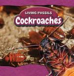 Cockroaches : Living Fossils - Sara Machajewski