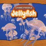 Jellyfish : Living Fossils - Kristen Rajczak