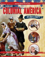 Learning About Colonial America with Arts & Crafts - Paul Challen