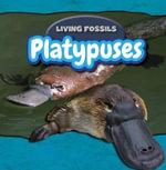 Platypuses : Living Fossils - Caitie McAneney