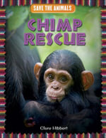 Chimp Rescue - Clare Hibbert
