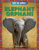 Elephant Orphans - Clare Hibbert