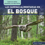 Las cadenas alimentarias en el bosque (Forest Food Chains) - Katie Kawa