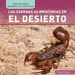 Las cadenas alimentarias en el desierto (Desert Food Chains) - Katie Kawa