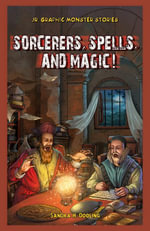 Sorcerers, Spells, and Magic! - Sandra Dooling