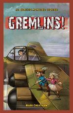 Gremlins! - Mark Cheatham