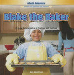 Blake the Baker : Develop Understanding of Fractions and Numbers - Ada Quinlivan