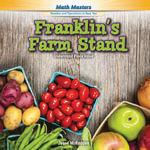 Franklin's Farm Stand : Understand Place Value - Jesse McFadden