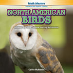 North American Birds : Represent and Solve Problems Involving Multiplication - Caitlin McAneney