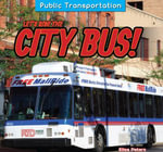 Let's Ride the City Bus! - Elisa Peters
