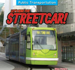 Let's Ride the Streetcar! - Elisa Peters