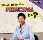 What Does the Principal Do? - Rita Kidde