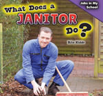 What Does a Janitor Do? - Rita Kidde
