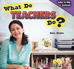 What Do Teachers Do? - Rita Kidde