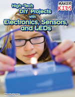 High-Tech DIY Projects with Electronics, Sensors, and LEDs - Maggie Murphy
