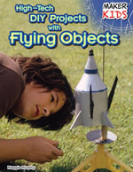 High-Tech DIY Projects with Flying Objects - Maggie Murphy