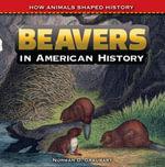 Beavers in American History - Norman Graubart