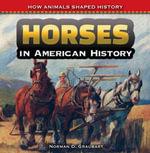 Horses in American History - Norman Graubart