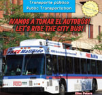 Vamos a Tomar El Autobus! / Let's Ride the City Bus! - Elisa Peters