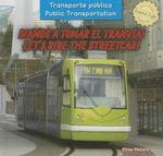 Vamos a Tomar El Tranv-A! / Let's Ride the Streetcar! : Vamos a Tomar El Tranvia! - Elisa Peters