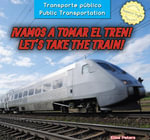 Vamos a Tomar El Tren! / Let's Take the Train! - Elisa Peters
