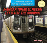 Vamos a Tomar El Metro! / Let's Ride the Subway! - Elisa Peters