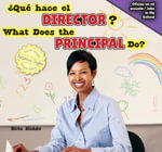 Que Hace El Director? / What Does the Principal Do? - Rita Kidde