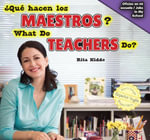 Que Hacen Los Maestros? / What Do Teachers Do? - Rita Kidde