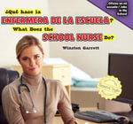Que Hace La Enfermera de La Escuela? / What Does the School Nurse Do? - Winston Garrett