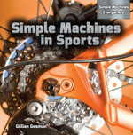 Simple Machines in Sports - Gillian Gosman