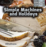 Simple Machines and Holidays - Gillian Gosman