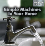 Simple Machines in Your Home - Gillian Gosman