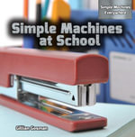 Simple Machines at School - Gillian Gosman