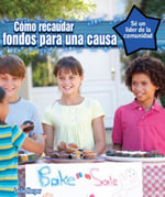 Como recaudar fondos para una causa  (How to Raise Money for a Cause) - Leslie Harper