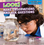 Look! : Make Observations and Ask Questions - Emma Carlson Berne