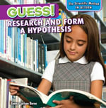 Guess! : Research and Form a Hypothesis - Emma Carlson Berne