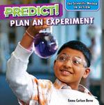 Predict! : Plan an Experiment - Emma Carlson Berne