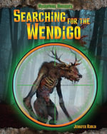 Searching for the Wendigo - Jennifer Rivkin