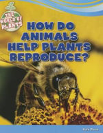 How Do Animals Help Plants Reproduce? - Ruth Owen