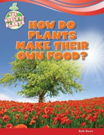 How Do Plants Make Their Own Food? - Ruth Owen