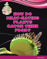 How Do Meat-Eating Plants Catch Their Food? - Ruth Owen