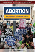 Abortion : Interpreting the Constitution - Carol Hand