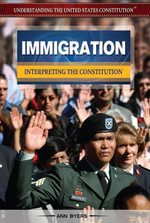 Immigration : Interpreting the Constitution - Ann Byers