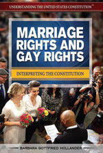 Marriage Rights and Gay Rights : Interpreting the Constitution - Barbara Gottfried Hollander