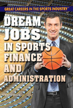 Dream Jobs in Sports Finance and Administration - Marty Gitlin